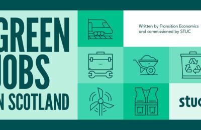 Scottish TUC- major new Green Jobs report